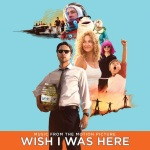 Wish I Was Here OST